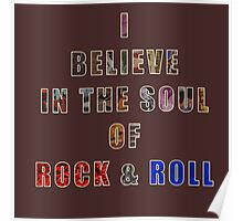 I believe in the Soul of Rock & Roll Poster