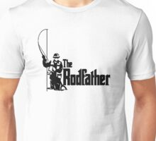 The Rodfather Fun Fishing Quote for him Unisex T-Shirt