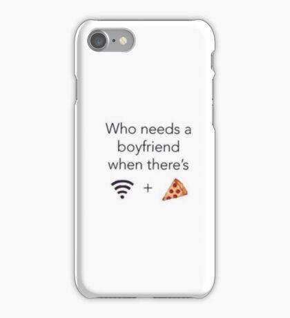 Who needs a boyfriend when.. iPhone Case/Skin