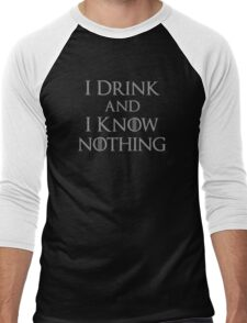 I Drink and I Know Nothing Men's Baseball ¾ T-Shirt