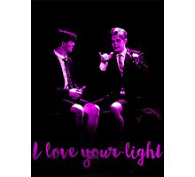 I love your light Photographic Print