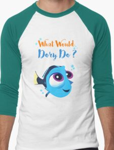 What would baby dory do Men's Baseball ¾ T-Shirt