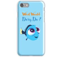 What would baby dory do iPhone Case/Skin