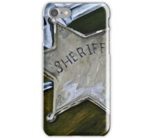 New Sheriff in Town  iPhone Case/Skin