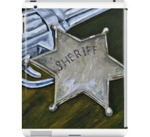 New Sheriff in Town  iPad Case/Skin