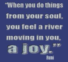 Rumi Quote: the soul moves like a river of joy by James Lewis Hamilton