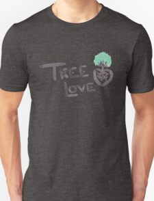 For The Love of Trees Unisex T-Shirt