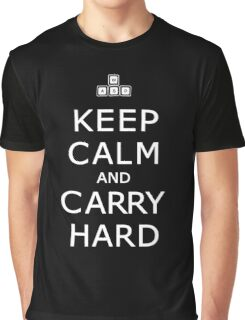 Keep Calm and Carry Hard Graphic T-Shirt