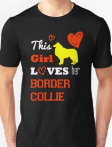 This Girl Loves her Border Collie Unisex T-Shirt