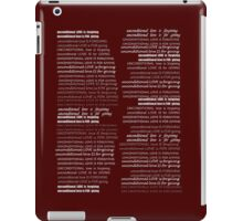 unconditional love is... iPad Case/Skin
