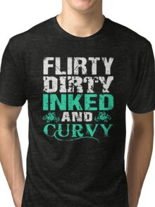 Flirty Dirty Inked and Curvy - Tattoo Lover Tri-blend T-Shirt