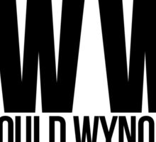 What Would Wynonna Do? Inspired by Wynonna Earp Sticker