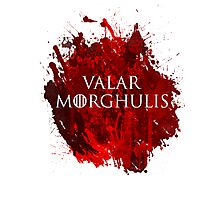 Valar Morghulis Photographic Print