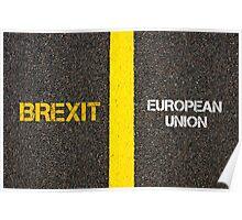 Antonym concept of BREXIT versus EUROPEAN UNION Poster