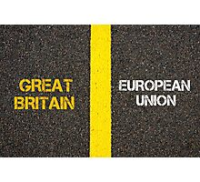 Antonym concept of GREAT BRITAIN versus EUROPEAN UNION Photographic Print