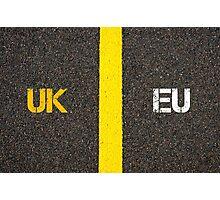Antonym concept of UK United Kingdom versus EU EUROPEAN UNION Photographic Print