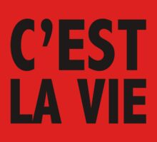 C'est La Vie by DesignFactoryD