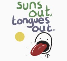 Sun's out, Tongues out by Aaran Bosansko