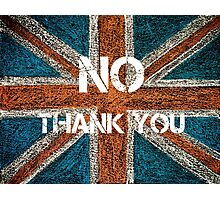 BREXIT concept over British Union Jack flag, NO THANK YOU message Photographic Print