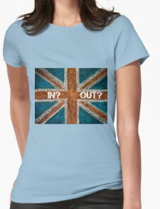 BREXIT concept over British Union Jack flag, IN versus OUT message Womens Fitted T-Shirt