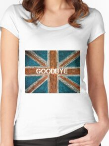 BREXIT concept over British Union Jack flag, GOODBYE message Women's Fitted Scoop T-Shirt