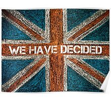 BREXIT concept over British Union Jack flag, WE HAVE DECIDED message Poster