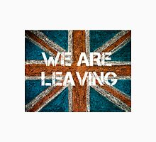 BREXIT concept over British Union Jack flag, WE ARE LEAVING message Unisex T-Shirt