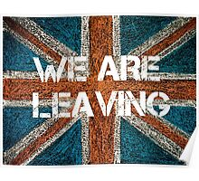 BREXIT concept over British Union Jack flag, WE ARE LEAVING message Poster
