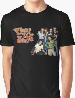 That 70s show Graphic T-Shirt