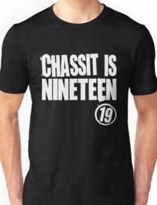 Chassit Is Nineteen Unisex T-Shirt