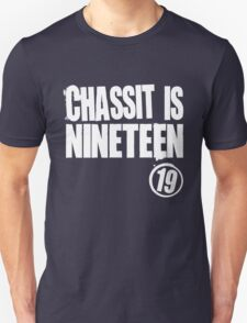 Chassit Is Nineteen Unisex T-Shirt