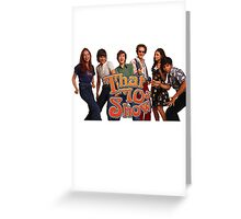 that 70s show Greeting Card
