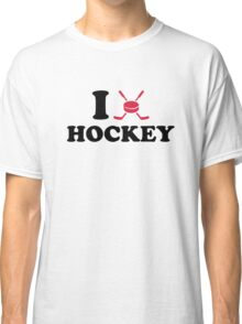 I love Hockey Classic T-Shirt