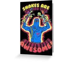 Snakes Are Awesome Greeting Card