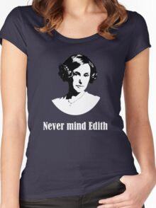 Never mind Edith Women's Fitted Scoop T-Shirt