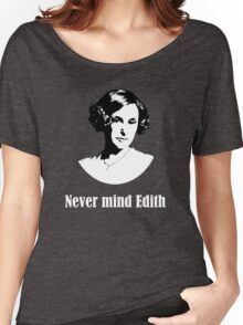 Never mind Edith Women's Relaxed Fit T-Shirt