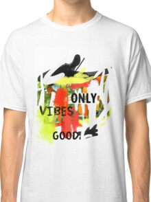Good Vibes only scribble colorful Classic T-Shirt