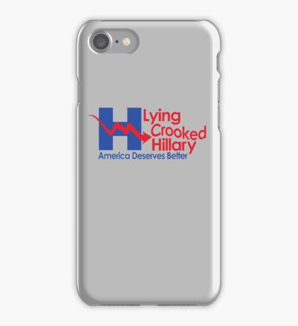 Lying Crooked Hillary - Presidential Elections 2016 - Anti Hillary - Hillary Lies - Clinton for Prison iPhone Case/Skin
