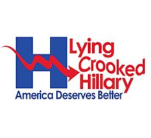 Lying Crooked Hillary - Presidential Elections 2016 - Anti Hillary - Hillary Lies - Clinton for Prison Photographic Print