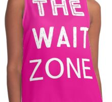 The wait zone Contrast Tank