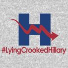 Lying Crooked Hillary - #LyingCrookedHillary - Trump for President - Hillary Lies - Elections 2016 by traciv