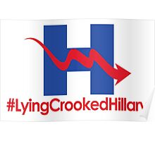 Lying Crooked Hillary - #LyingCrookedHillary - Trump for President - Hillary Lies - Elections 2016 Poster