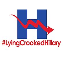 Lying Crooked Hillary - #LyingCrookedHillary - Trump for President - Hillary Lies - Elections 2016 Photographic Print