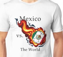 World Cup - Mexico Versus the World Unisex T-Shirt