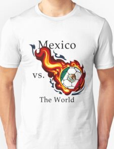 World Cup - Mexico Versus the World T-Shirt