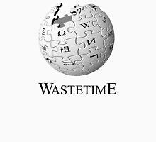 Waste time Unisex T-Shirt