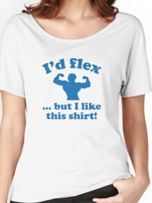 I'd Flex... But I Like This Shirt! Women's Relaxed Fit T-Shirt