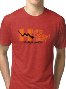 Lying Crooked Hillary - #LyingCrookedHillary - Trump for President - Hillary Lies - Elections 2016 Tri-blend T-Shirt