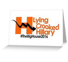 Lying Crooked Hillary - #LyingCrookedHillary - Trump for President - Hillary Lies - Elections 2016 Greeting Card