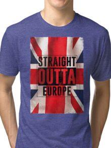 Straight outta Europe Tri-blend T-Shirt